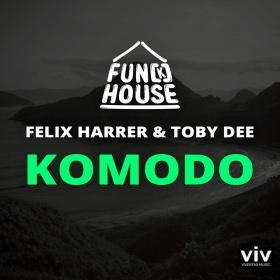 FUN[K]HOUSE, FELIX HARRER, TOBY DEE - KOMODO